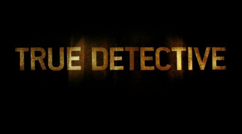 TRUE DETECTIVE – 3 SEZONLUK GENEL İNCELEME